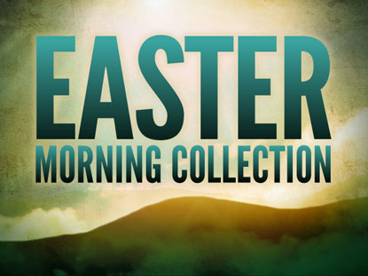 EASTER MORNING COLLECTION