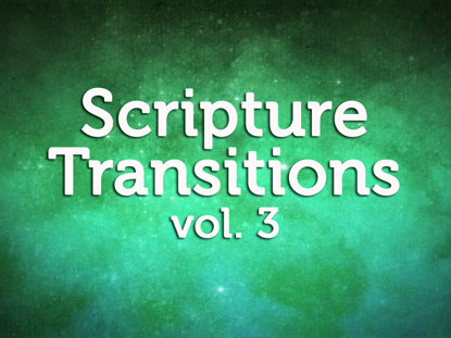 SCRIPTURE TRANSITIONS VOLUME 3