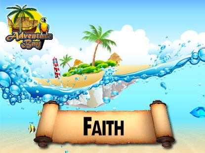 ADVENTURE BAY:  FAITH