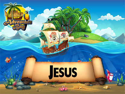 ADVENTURE BAY: JESUS