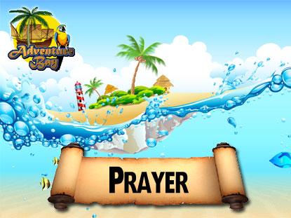 ADVENTURE BAY: PRAYER