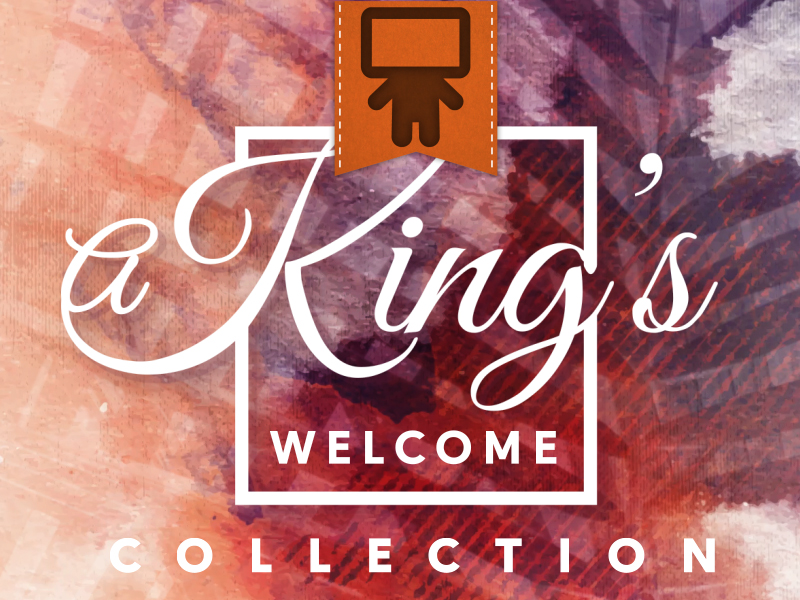 A KING'S WELCOME COLLECTION