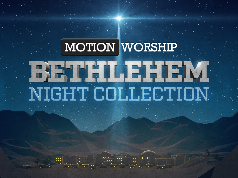 BETHLEHEM NIGHT COLLECTION