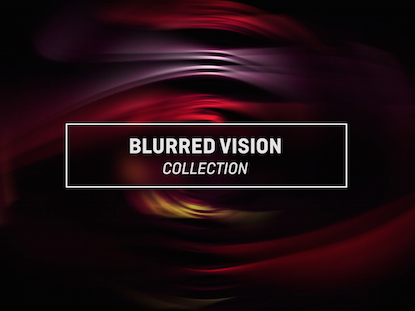 BLURRED VISION COLLECTION