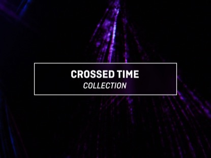 CROSSED TIME COLLECTION
