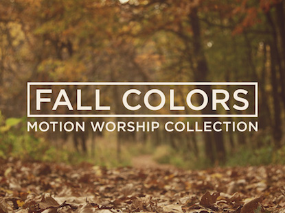 FALL COLORS MOTION WORSHIP COLLECTION