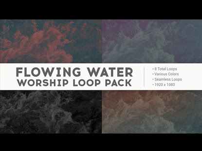 FLOWING WATER WORSHIP LOOP PACK