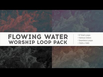 FLOWING WATER WORSHIP LOOP PACK