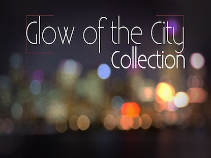 GLOW OF THE CITY COLLECTION