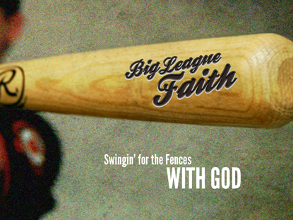 BIG LEAGUE FAITH SERIES