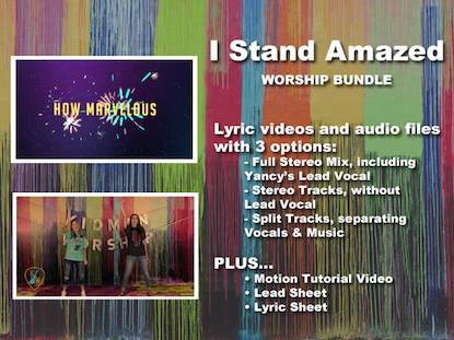I STAND AMAZED (HOW MARVELOUS) WORSHIP BUNDLE