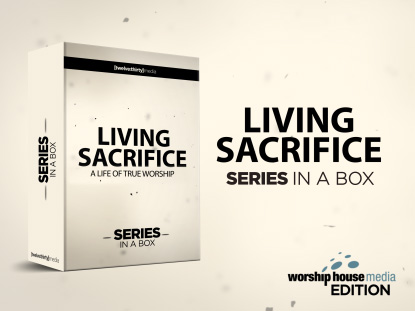 LIVING SACRIFICE SERVICE PACK