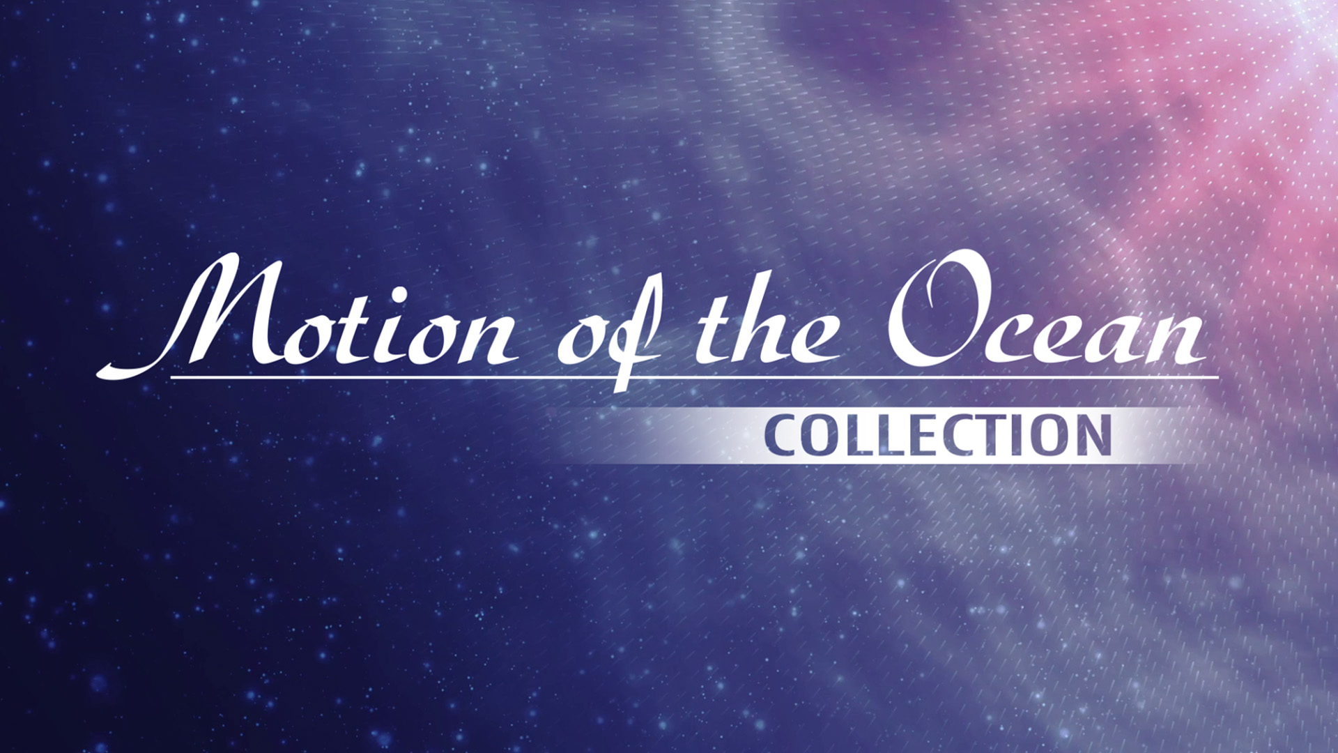 MOTION OF THE OCEAN COLLECTION