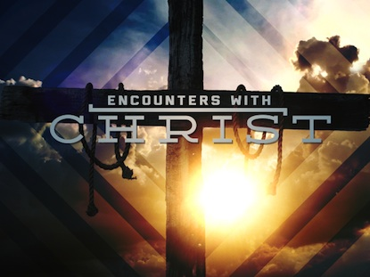 ENCOUNTERS WITH CHRIST