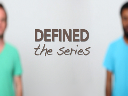 DEFINED: THE SERIES