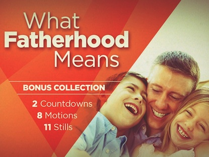 WHAT FATHERHOOD MEANS: BONUS COLLECTION