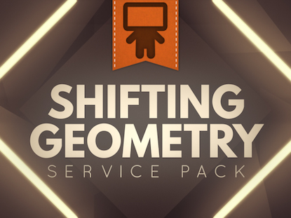 SHIFTING GEOMETRY SERVICE PACK