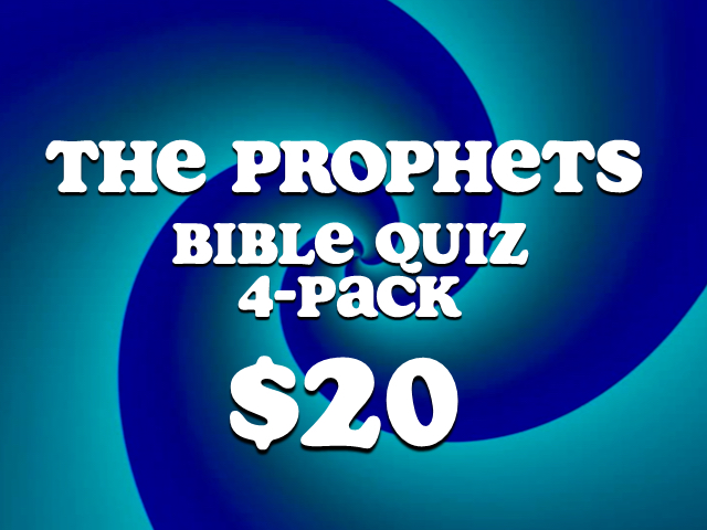 THE PROPHETS BIBLE QUIZZES: 4 PACK