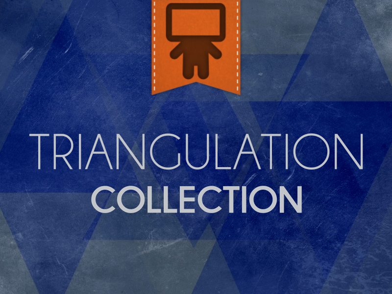 TRIANGULATION COLLECTION