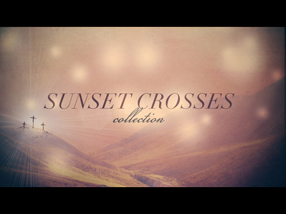 SUNSET CROSSES COLLECTION