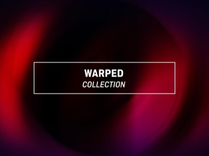 WARPED COLLECTION