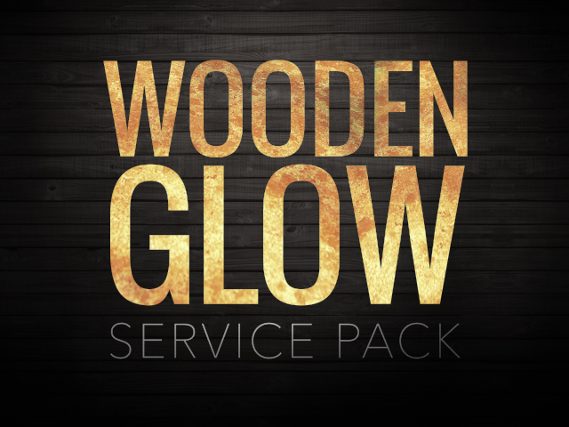 WOODEN GLOW SERVICE PACK