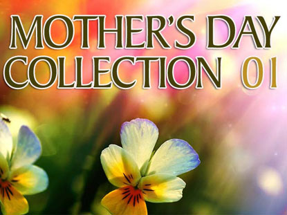MOTHER'S DAY COLLECTION 01