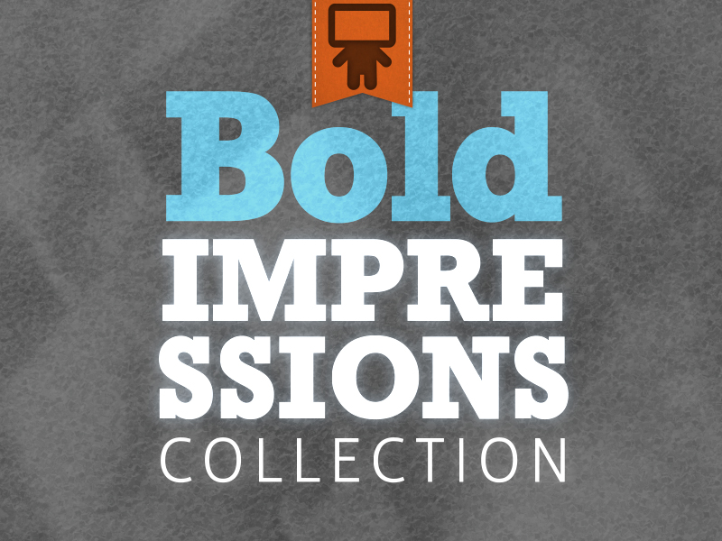 BOLD IMPRESSIONS COLLECTION