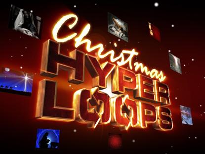 CHRISTMAS HYPER LOOPS