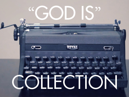 """GOD IS"" COLLECTION"