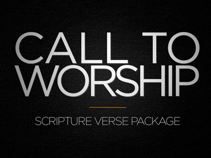 SCRIPTURE CALL TO WORSHIP PACKAGE
