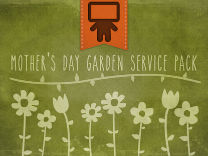 MOTHER'S DAY GARDEN SERVICE PACK