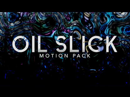 OIL SLICK MOTION PACK