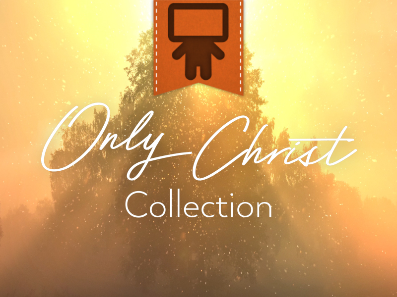 ONLY CHRIST COLLECTION