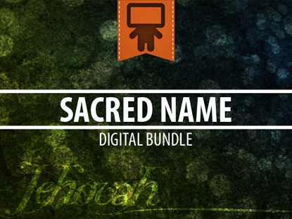 SACRED NAME DIGITAL BUNDLE