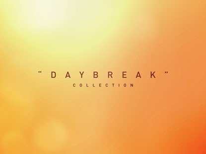 DAYBREAK COLLECTION