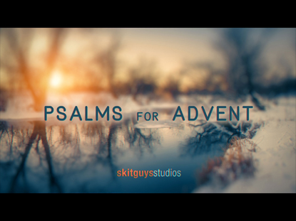 PSALMS FOR ADVENT
