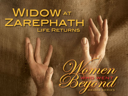 THE WIDOW AT ZARAPHATH: LIFE RETURNS