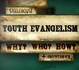STEELEHOUSE YOUTH EVANGELISM SERIES