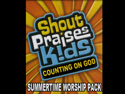 SUMMERTIME WORSHIP PACK: COUNTING ON GOD