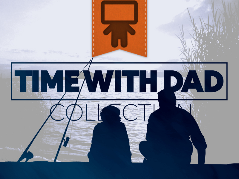 TIME WITH DAD COLLECTION