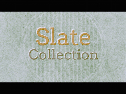 SLATE COLLECTION