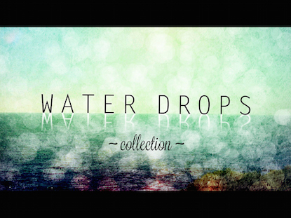 WATER DROPS COLLECTION