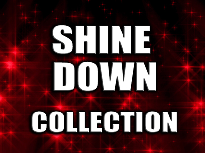SHINE DOWN COLLECTION