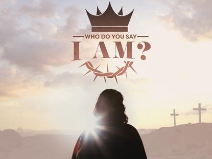 WHO DO YOU SAY I AM? (EASTER BUNDLE)