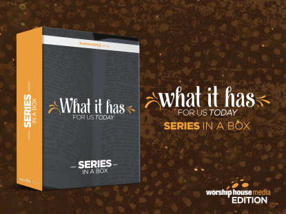 WHAT IT HAS FOR US TODAY: SERIES IN A BOX