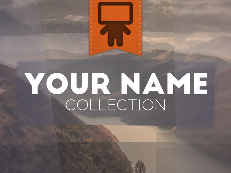 YOUR NAME COLLECTION
