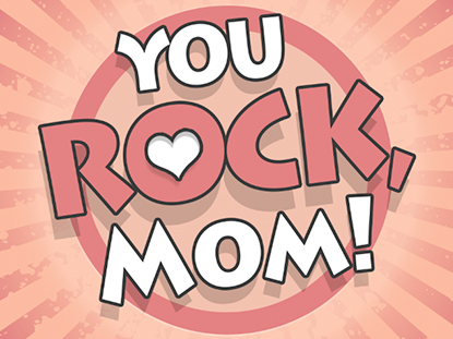 YOU ROCK, MOM CURRICULUM