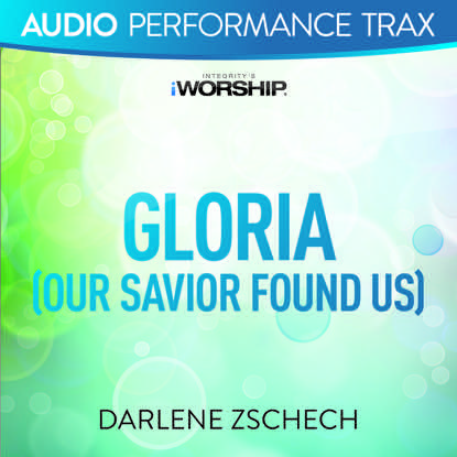 GLORIA (OUR SAVIOR FOUND US)