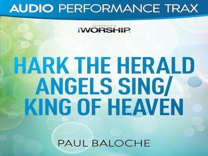 HARK THE HERALD/KING OF HEAVEN